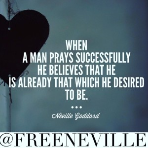 neville_goddard_feel_it_real_prayer_quotes
