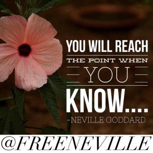 nevllle_goddard_quote_feel_it_real_reach_point