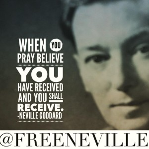 neville_goddard_prayer_feel_it_real_quotes