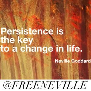 feel_it_real_persistence_neville_goddard