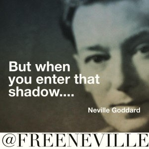 how_to_feel_it_real_nevile_goddard_shadow