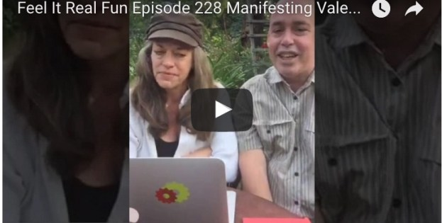 Feel It Real Fun – Manifesting Valentines – Making Manifesting Easy – Episode 228