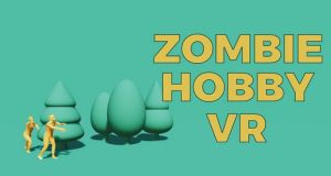 Zombie Hobby VR Free Download