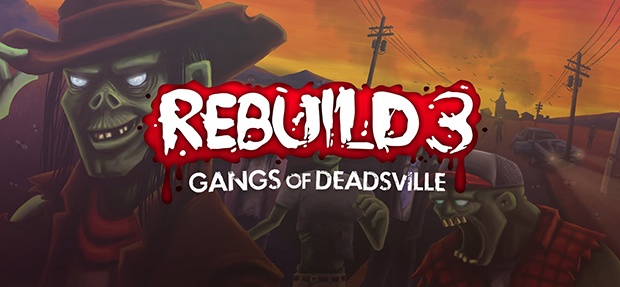 Rebuild 3 Gangs of Deadsville Free Game Download