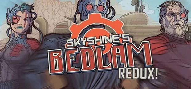 Skyshine's Bedlam Redux Free Game Download Full
