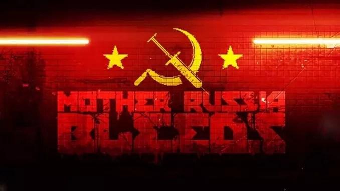 Mother Russia Bleeds Full Download