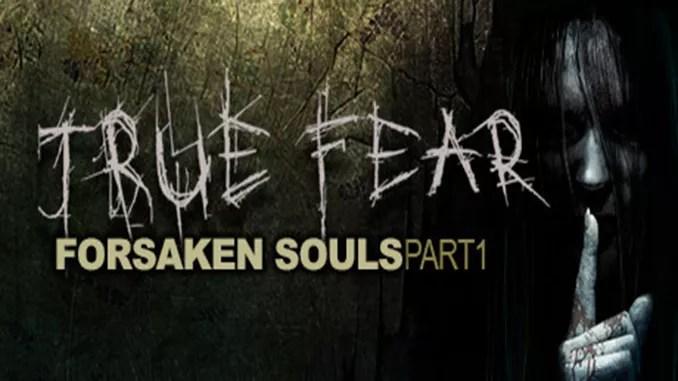 True Fear: Forsaken Souls Full Download