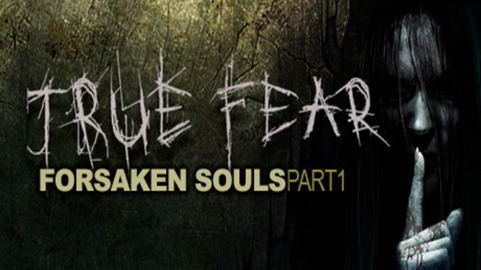 True Fear: Forsaken Souls Full Download