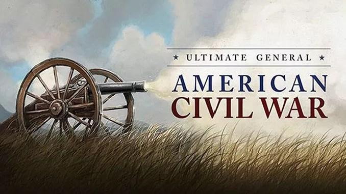 Ultimate General: Civil War Free Game Download
