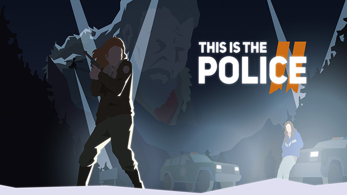 This Is the Police 2 Free Full Game Download