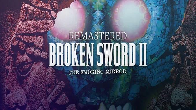 Broken Sword 2: The Smoking Mirror Full Free Game Download