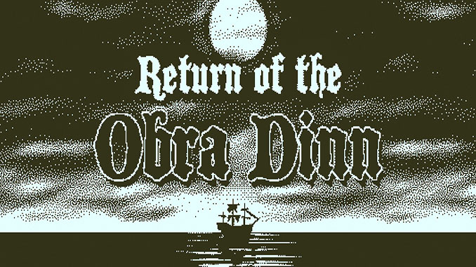 Return of the Obra Dinn Free Game Download Full