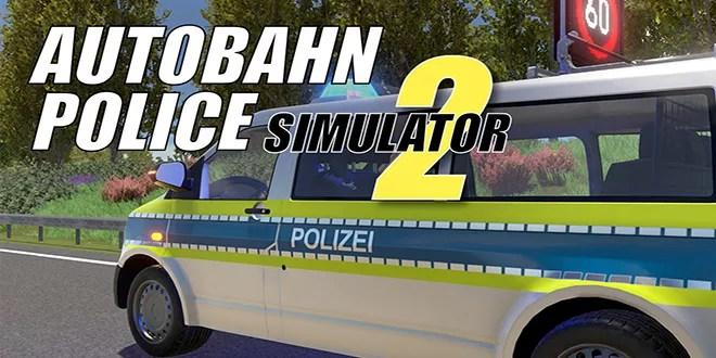 Autobahn Police Simulator 2 Free Game Full Download