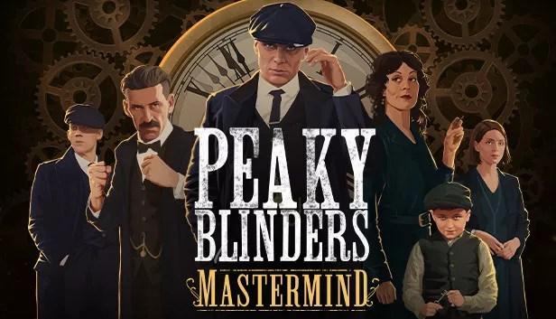 Peaky Blinders: Mastermind Full Download