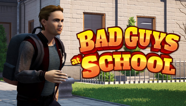 Bad Guys at School Free Game Download