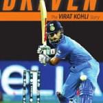 Driven: The Virat Kohli Story by Vijay Lokapally Free EBook Epub,Azw3, Pdf, Mobi Download