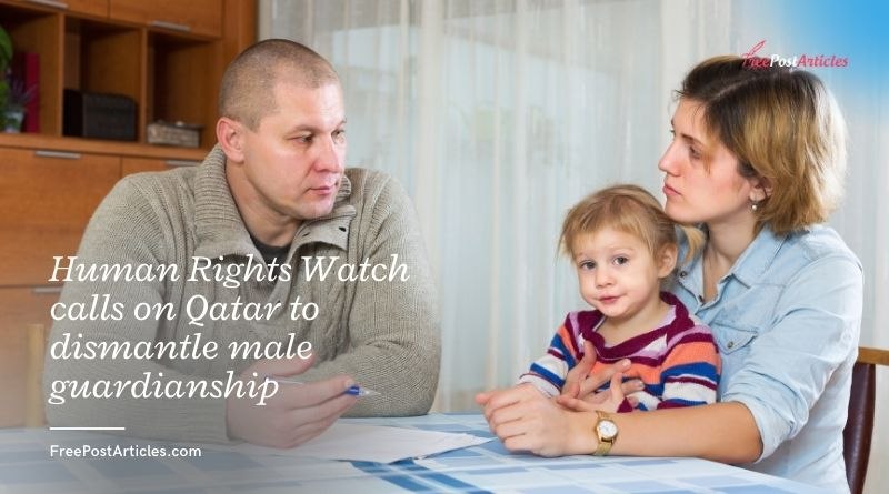 Human Rights Watch calls on Qatar to dismantle male guardianship