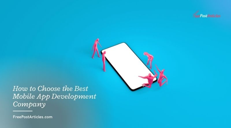 How to Choose the Best Mobile App Development Company