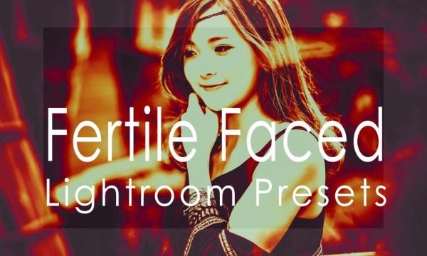 Fertile Faced Lightroom Presets