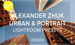 NEW Alexander Zhuk Urban & Portrait Lightroom Presets