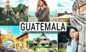 Guatemala Mobile & Desktop Lightroom Presets