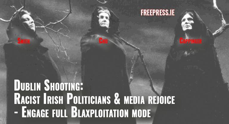 DUBLIN-SHOOTING-RACIST-POLITICIANS
