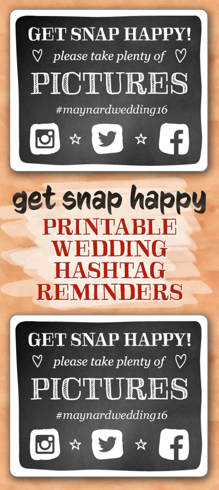 Get Snap Happy Wedding Hashtag Reminders Free Printables