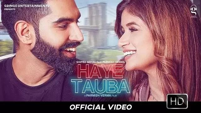Haye Tauba Song Lyrics | Shipra Goyal Ft Parmish
