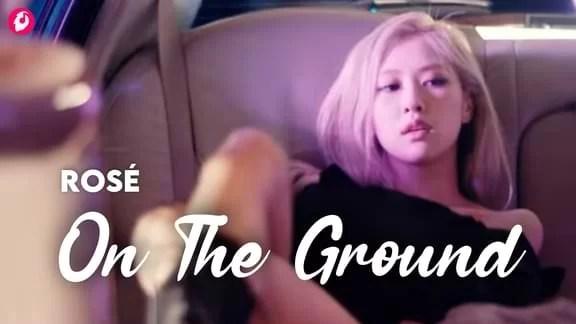 On The Ground Rosé Lyrics Blackpink