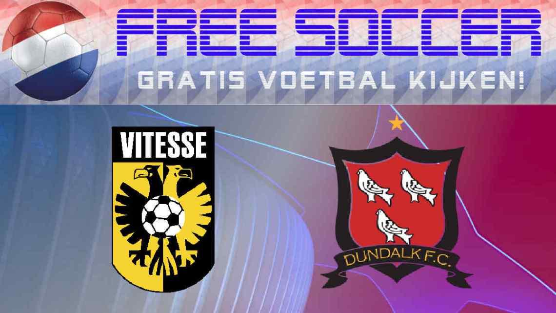 Live Stream Vitesse - Dundalk