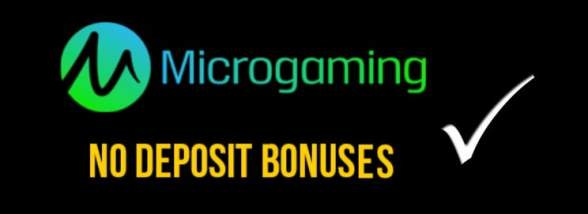 Microgaming No Deposit - free spins, free plays and other bonuses