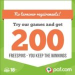 PAF CASINO – 200 free spins and 200% bonus – no turnover requirements