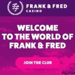 Frank & Fred Casino 100 gratis spins no deposit + €300 free bonus