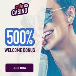 Cafe Casino (USA) 500% up to $5000 or 600% up to $6000 BTC bonus