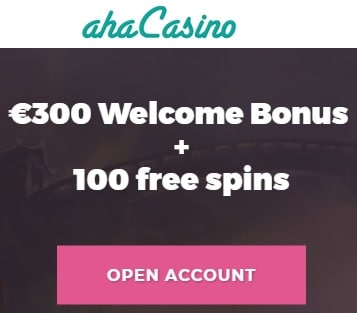 Aha Casino 100 free spins and €300 welcome bonus on 1st deposit