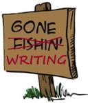 gone-fishin-writing