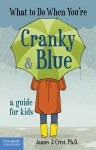 What to Do When You're Cranky & Blue