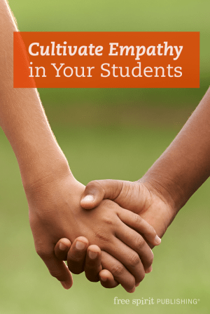 Cultivate Empathy in Your Students