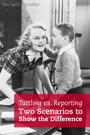 Tattling vs. Reporting: Two Scenarios to Show the Difference