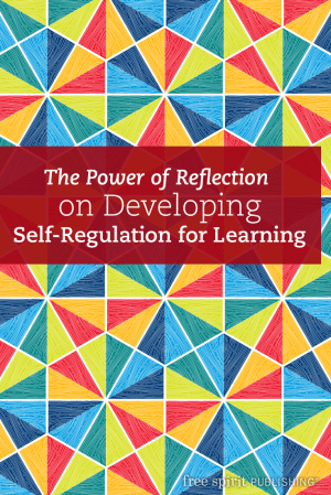 The Power of Reflection on Developing Self-Regulation for Learning