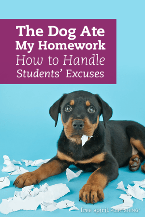 The Dog Ate My Homework: How to Handle Students' Excuses