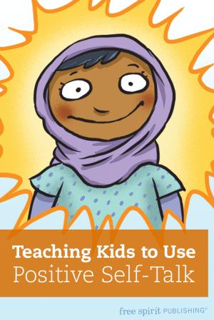Teaching Kids to Use Positive Self-Talk