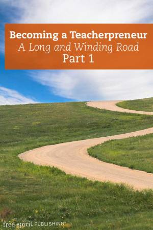 Becoming a Teacherpreneur: A Long and Winding Road Part 1