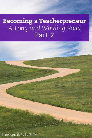 Becoming a Teacherpreneur: A Long and Winding Road Part 2