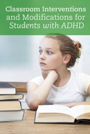 Classroom Interventions and Modifications for Students with ADHD