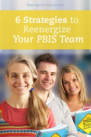 6 Strategies to Reenergize Your PBIS Team