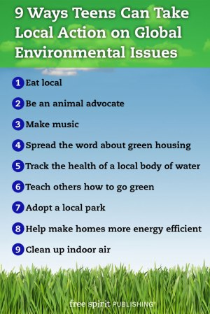 9 Ways to Help Teens Take Local Action on Global Environmental Issues List