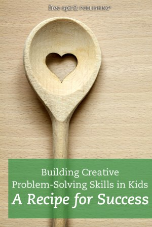 Building Creative Problem-Solving Skills in Kids: A Recipe for Success