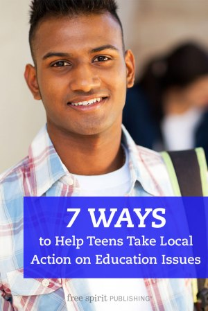 7 Ways to Help Teens Take Local Action on Education Issues