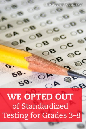 We Opted Out of Standardized Testing in Grades 3–8